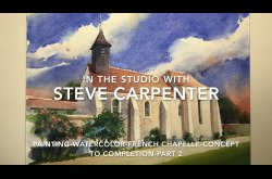 Painting-Watercolor-French Chapelle Concept to Completion-Part 2